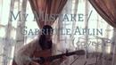 My Mistake Gabrielle Aplin cover