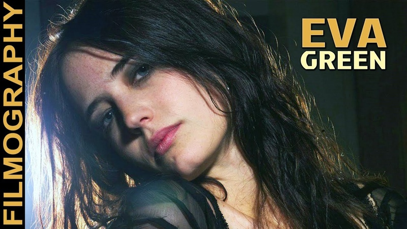 Eva Green Filmography - Through the years, Before and Now!