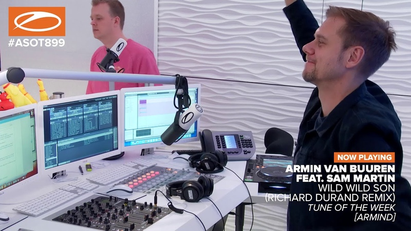 Armin van Buuren feat. Sam Martin - Wild Wild Son (Richard Durand Remix) [ASOT899] **TOTW **