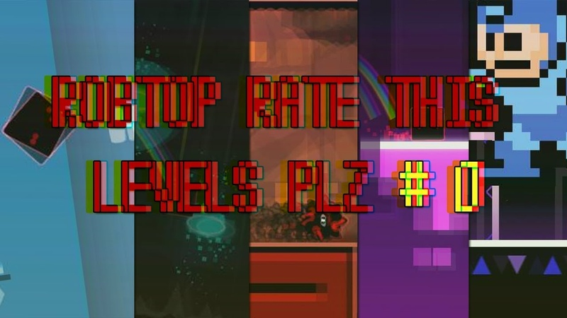 [GD] ROBTOP RATE THIS LEVEL PLZ! 0
