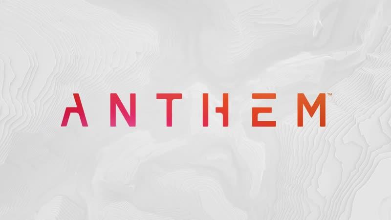 Anthem - Сюжетный трейлер