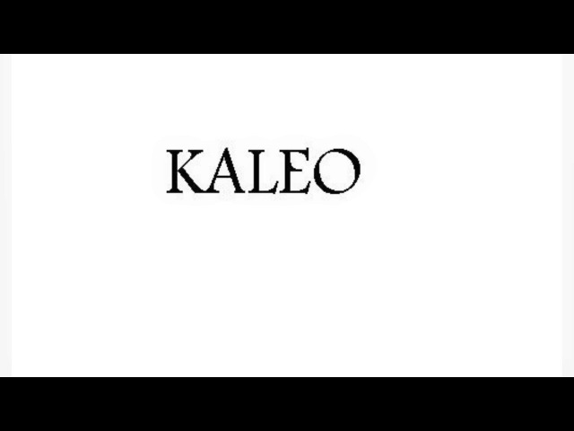 Kaleo (Song - No Name)