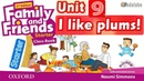 FAMILY AND FRIENDS STARTER: UNIT 9 I LIKE PLUMS
