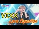 HOT VIXX Love Equation 빅스 이별공식 Show Music core 20150314