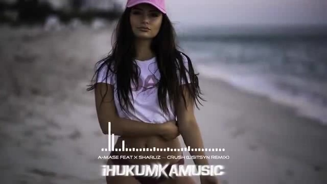 A-Mase feat X Sharliz — Crush (Lisitsyn Remix) | iHukumkaMusic · coub, коуб