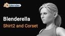 32 Blenderella Modeling Shirt2 and Corset
