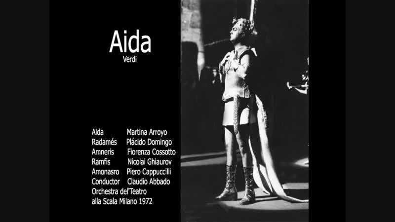 Aida - Plácido Domingo, Martina Arroyo, Piero Cappuccilli, Fiorenza Cossotto, Ghiaurov, Abbado, Munich (Scala)1972