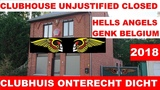 HELLS ANGELS BELGIUM Police closes Unjustified the Clubhouse of the Hells Angels of Genk 4 ever 2018