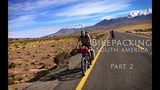 Bikepacking through South America Part 2 of 2