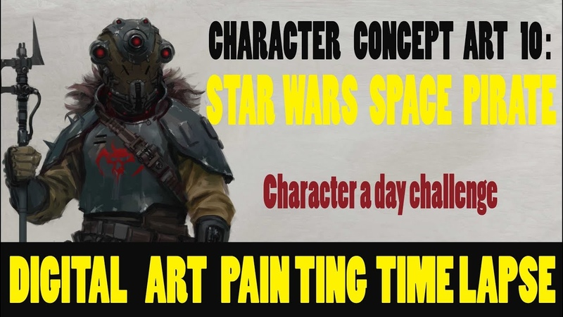 Digital Art Painting [Time Lapse]-Character Concept Art Design-10- Starwars Pirate