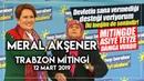 Meral Akşener Trabzon Mitingine Asiye Teyze Damgası 12 Mart 2019