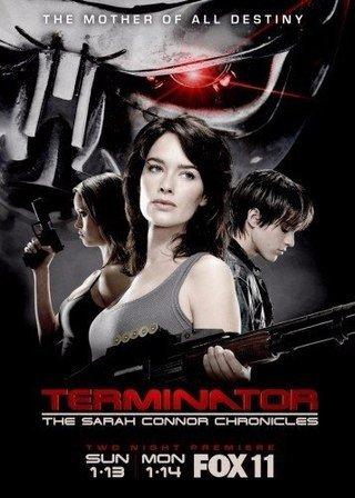 Терминатор: Хроники Сары Коннор (2008) Весь 1 сезон  9 серий