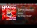 W LA PAPPA COL POMODORO Viva La Pappa Col Pomodoro
