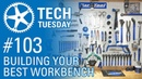 Building Your Best Workbench - Tech Tuesday 103