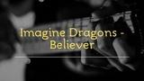 Imagine Dragons - Believer На Гитаре cover