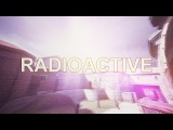 Radioactive [accepted]