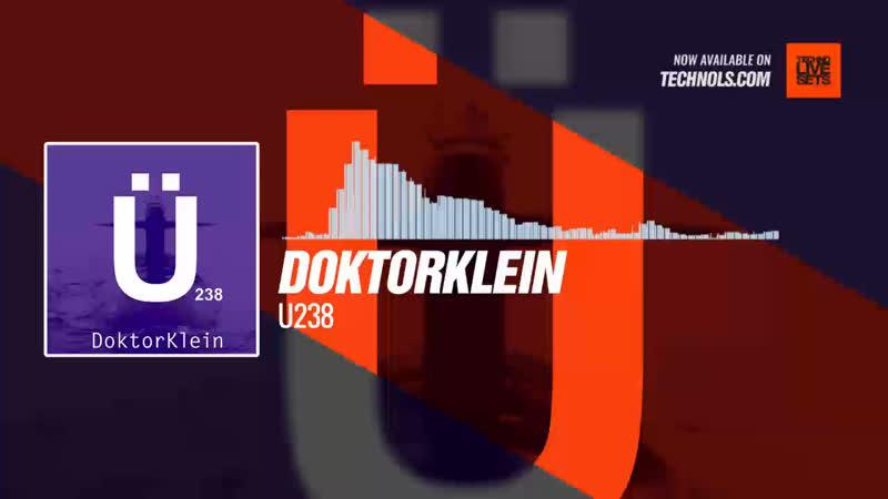 DoktorKlein - U238 Periscope Techno music