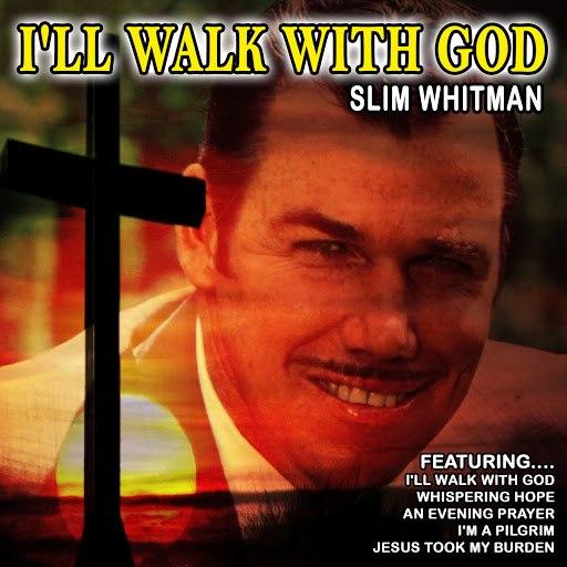 Slim Whitman альбом I'll Walk With God (Remastered)