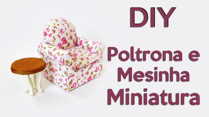 DIY: Como Fazer POLTRONA E MESA para Casa de Bonecas (Dollhouse Armchair Table Tutorial) diydolls