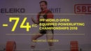 Men 74 kg World Open Equipped Powerlifting Championships 2018