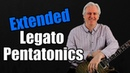 Extended Legato Pentatonics Will Make You Discover A Whole New Way of Playing