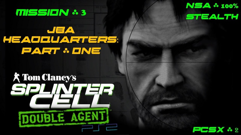 Splinter Cell: Double Agent [PS2/PCSX2/HD] NSA – Миссия 3: Штаб-квартира JBA – Часть первая