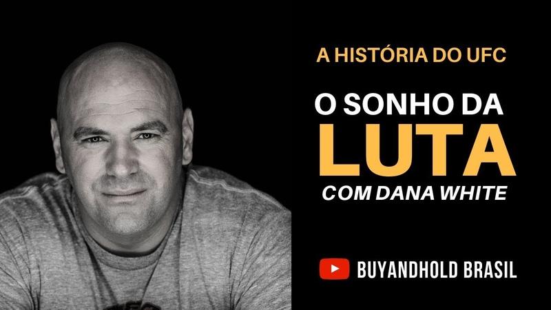 O Sonho da Luta, com Dana White [História do UFC Legendado Português]
