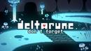 Delta Rune (Undertale 2) [ENDING SONG] - Don't Forget (Lyrics)