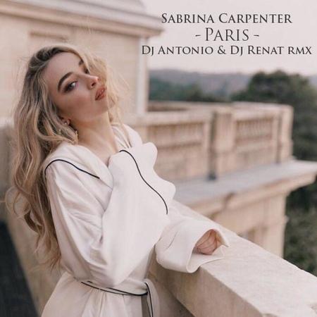 Sabrina Carpenter Paris DJ Antonio DJ Renat Extended RMX