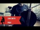 Sam Smith Pray for cello and piano COVER
