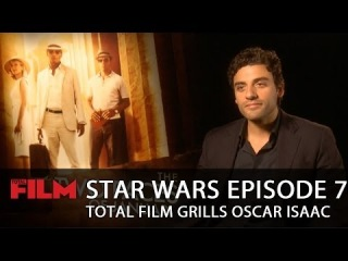 Total Film asks Oscar Isaac about Star Wars: Episode VII