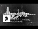 Karma Fields MORTEN Stickup feat Juliette Lewis Modestep Remix