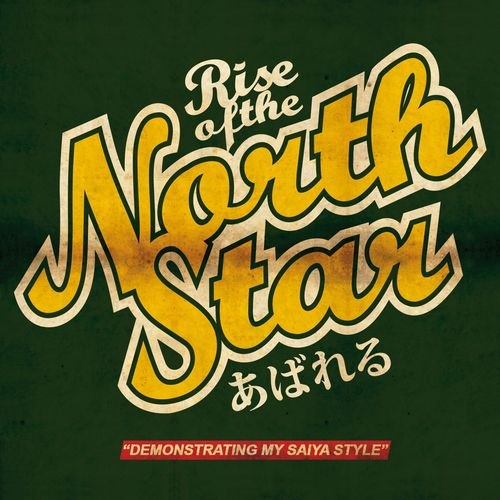 Rise of the Northstar - Demonstraiting My Saiya Style [EP] (2012)