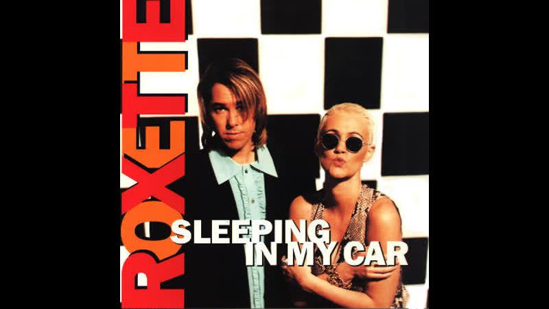 Roxette - Sleeping In My Car (1994)