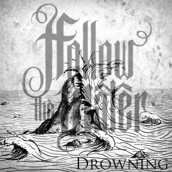 Follow The Water - Drowning [EP] (2012)