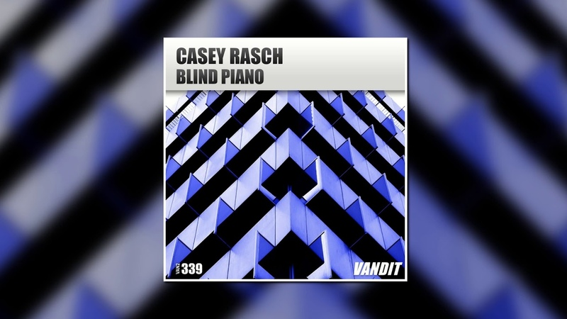 Casey Rasch - Blind Piano (Extended Mix) [VANDIT Records]
