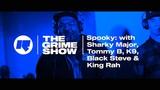The Grime Show Spooky with Sharky Major, Tommy B, Black Steve, K9 &amp King Rah