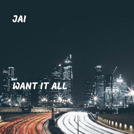 Jai альбом Want It All