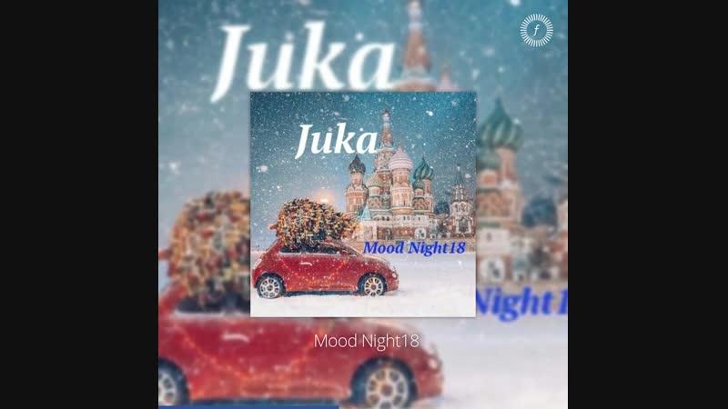 Juka — Mood Night18