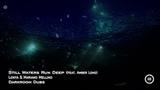 Lonya &amp Mariano Mellino feat Amber Long - Still Waters Run - Deep Official Teaser - Darkroom Dubs
