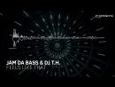 Jam Da Bass & DJ T.H. - Feels Like That [In Sessions]