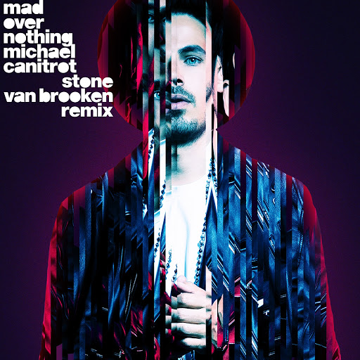 Michael Canitrot альбом Mad over Nothing (Stone Van Brooken Remix)