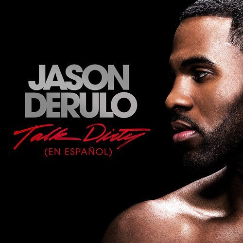 Jason Derulo feat. 2 Chainz: TALK DIRTY (Spanish Version)