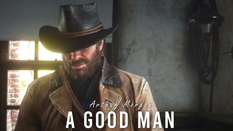 A Good Man | Arthur Morgan | RDR2
