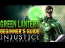 GREEN LANTERN Beginner's Guide - Injustice: Gods Among Us - All You Need To Know!