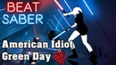 Beat Saber - American Idiot - Green Day (custom song) | FC