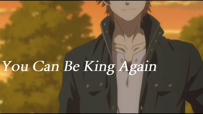 You Can Be King Again Itsudatte Bokura no Koi wa 10 Centi Datta AMV