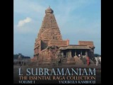 L. Subramaniam - The Essential Raga Collection Vol. I - Yadukula Kambhoji