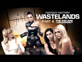 Fantasy factory: wastelands (episode 4: the escape) april o'neil, abigail mac, cherie deville, kenna james [pornmir]