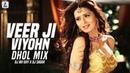 Veer Ji Viyohn Dhol Mix DJ Avi Ghy DJ Sagar Jassi Sidhu Speedy Singh